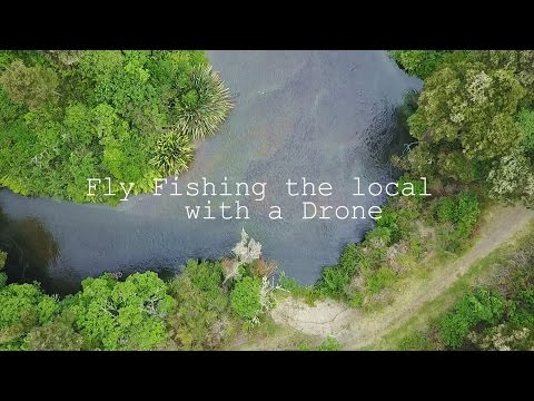 Fly Fishing the Local, with a Drone!
